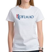 Anti-Romney ROFLMAO Women's T-Shirt