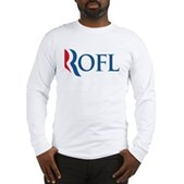 Anti-Romney ROFL Long Sleeve T-Shirt