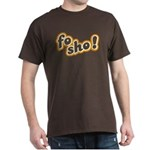 Fo Sho Dark T-Shirt