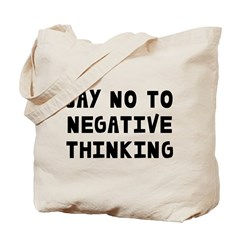 Say No to Negative Thinking Tote Bag