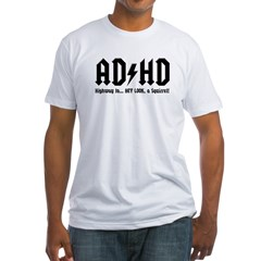 AD/HD Look a Squirrel Fitted T-Shirt