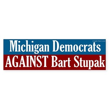 Michigan Democrats Against Bart Stupak Bumper Sticker