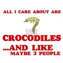 All I care about are Crocodiles T-Shirt
