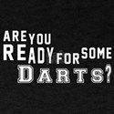 Are You Ready For Some Darts ? T-Shirt