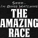 Shhh... I'm Binge Watching The Amazing Race T-Shirt