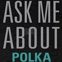 Ask Me About Polka T-Shirt