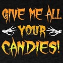 Give Me All Your Candies T-Shirt