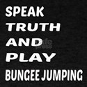 Speak Truth And Play Bungee Jumping T-Shirt
