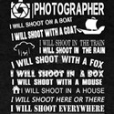 I'm A Photographer And I Will Shoot T Shir T-Shirt