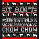 It Aint Christmas Without My Chow Chow T-Shirt