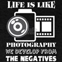 Life Is Like Photography T Shirt T-Shirt