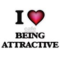 I Love Being Attractive T-Shirt
