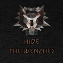 Witcher low poly hide the wenches T-Shirt