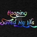 Hooping Saved My Life! T-Shirt