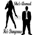 She's Armed He's Dangerous T-Shirt