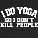 Yoga Gifts - I Do Yoga So I Dont Kill Peop T-Shirt