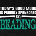 Todays Good Mood Proudly Sponsored Beading T-Shirt