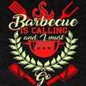 Barbecue Is Calling And I Must Go T Shirt T-Shirt