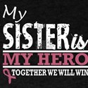 My Sister Hero Fight Win Breast Cancer Awa T-Shirt
