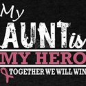 My Aunt Hero Fight And Win Breast Cancer A T-Shirt