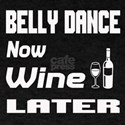 Belly Dance Now Wine Later T-Shirt