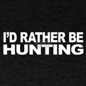 I'd Rather Be Hunting Dark T-Shirt