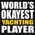 Worlds Okayest Yachting Player Design T-Shirt