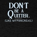 Don't be a Quitter Type 1 Blood Sugar T-Shirt