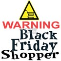 WARNING: BLACK FRIDAY SHOPPER T-Shirt