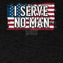 I Serve No Man American Patriotic Veteran T-Shirt