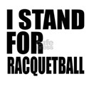 I Stand For Racquetball Shirt