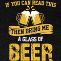 If You Can Read This Bring Me A Glass Of B T-Shirt