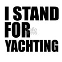 I Stand For Yachting Shirt
