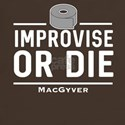 Improvise or Die MacGyver T-Shirt