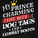 My Prince Charming Came With Dog Tags Comb T-Shirt