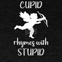 Valentine Cupid Rhymes With Stupid T-Shirt