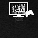 Gaming Skills From Dad T-Shirt
