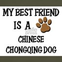 My best friend is a CHINESE CHONGQING DOG T-Shirt