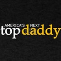 America's Next Top Daddy T-Shirt