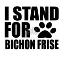 I Stand For Bichon Frise Do Shirt
