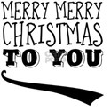 Merry merry Christmas to you T-Shirt