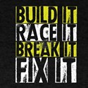 Build It Race It Break It Fix It Funny Rac T-Shirt