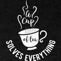 Tea design A cup of tea solves everything T-Shirt