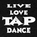 Live Love Tap Dance T-Shirt