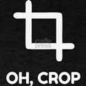 Oh Crop Funny Photography Photographer T-Shirt