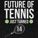 Future Of Tennis Just Turned 14 T-Shirt