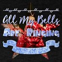 All My Bells Are Ringing T-Shirt
