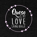 Queso Is My Love Language Chile Con Queso T-Shirt