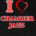 I Love CHAMBER JAZZ T-Shirt