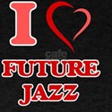 I Love FUTURE JAZZ T-Shirt